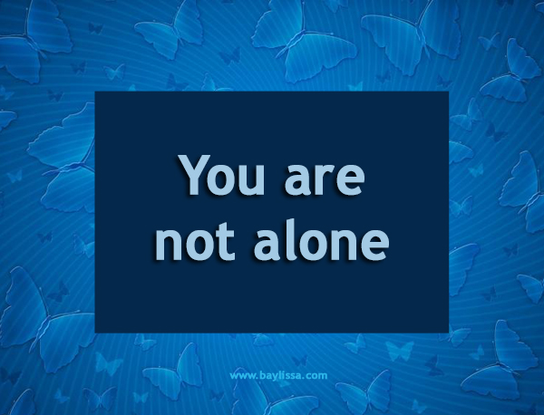 You are not alone BIW